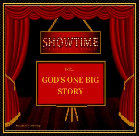 Showtime for God's One Big Story