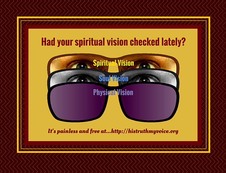 How's Your Spiritual Vision?
