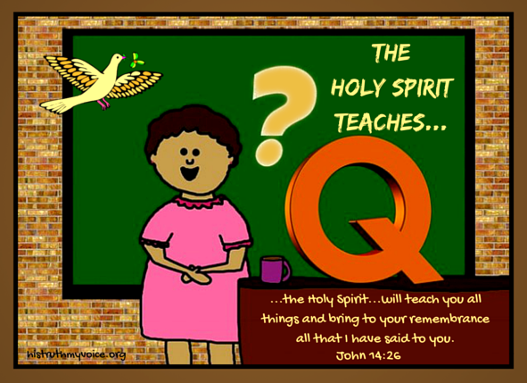 The Holy Spirit teaches...