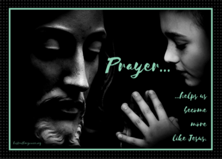 Prayer...Makes Us Like Jesus