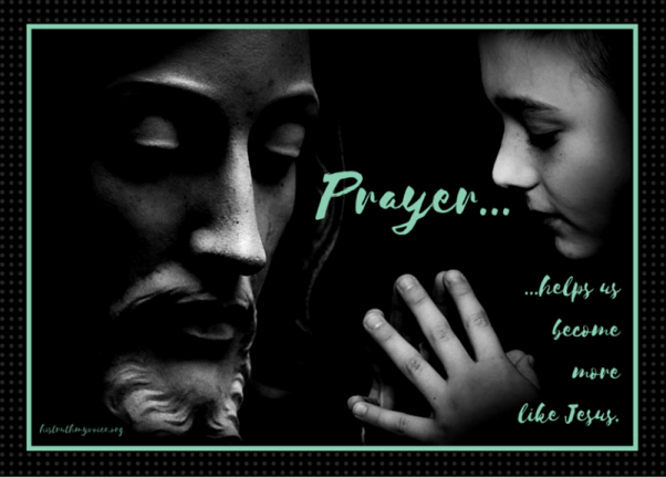 Prayer Makes Us Like Jesus